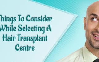 selecting hair transplant center