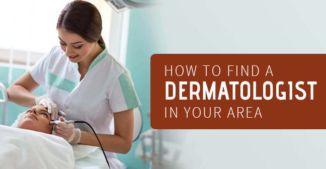 How-to-Find-a-Dermatologist-in-Your-Area