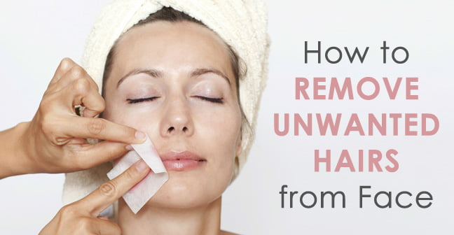 how to remove unwanted hairs from face